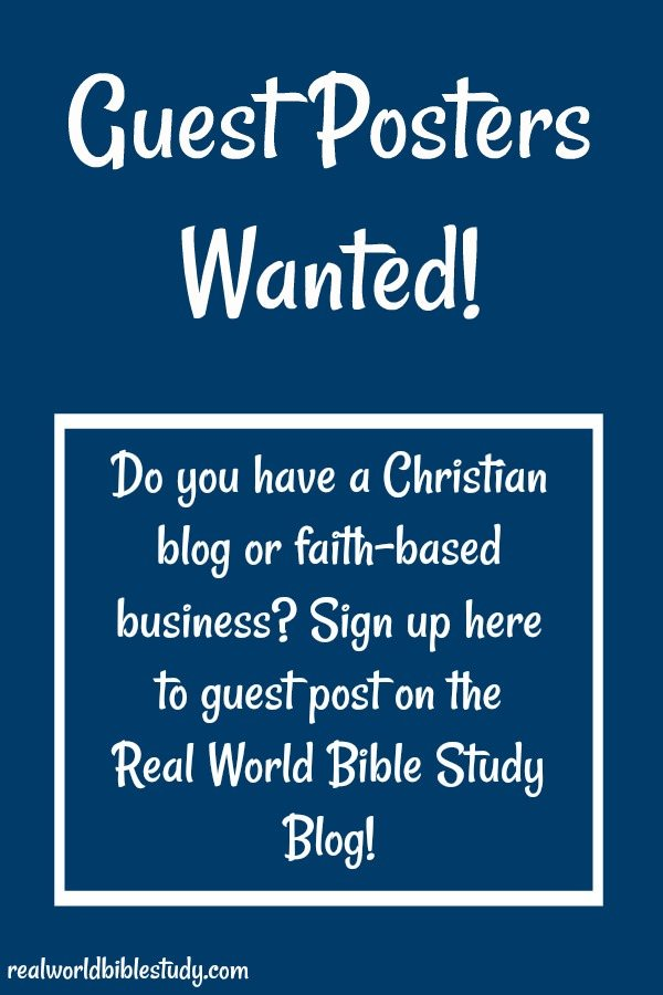 Do you have a Christian blog or faith-based business? Sign up to guest post for the Real World Bible Study Blog! | realworldbiblestudy.com