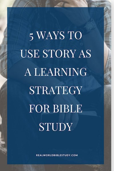 My favorite learning strategy for Bible study is to use STORY! 75% of the Bible is story, and Jesus taught that way. Story helps us remember God's word and apply it to our lives. Here are 5 ways to use story for Bible study. - https://www.realworldbiblestudy.com