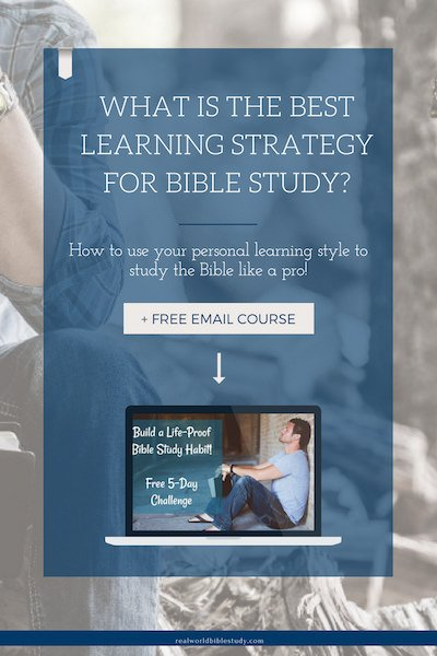 What is the best learning strategy for Bible study? You can use your personal learning style to create a strategy that works and study the Bible like a pro! - https://www.realworldbiblestudy.com