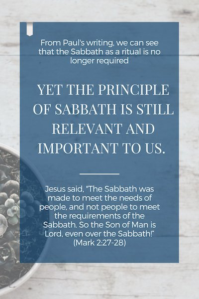 Even though Sabbath as a ritual law is no longer required, Sabbath was created for us, and the principle still stands today. - https://www.realworldbiblestudy.com