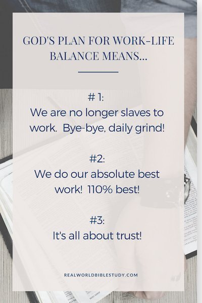 Stuck in the daily grind? God's plan for work-life balance means we are no longer slaves! - https://www.realworldbiblestudy.com