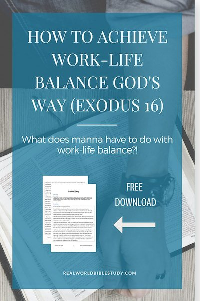 What does manna have to do with work-life balance? Read more and download a free Bible study too! - https://www.realworldbiblestudy.com