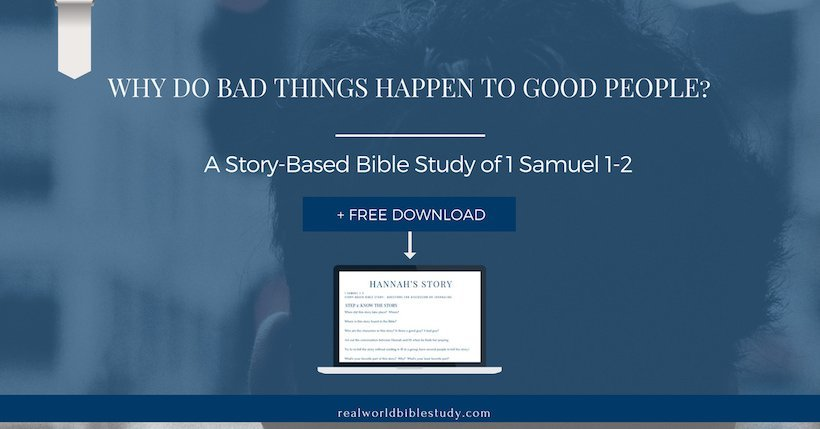 Why do bad things happen to good people? (Hannah's Story) + FREE Download - https://www.realworldbiblestudy.com