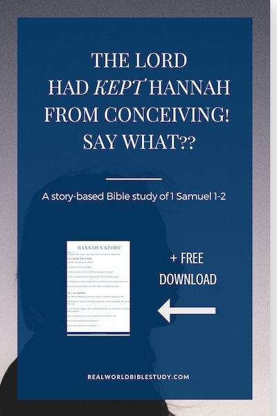 God kept Hannah from conceiving. say what?? Story-based Bible study of 1 Samuel 1-2 - https://www.realworldbiblestudy.com