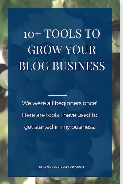 10+ Tools to Grow Your Blog Business. Because we were all beginners once. - https://www.realworldbiblestudy