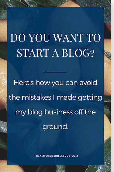 If you want to start a blog, here's how to avoid all the mistakes I made starting my blog business! - https://www.realworldbiblestudy.com