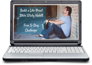 Build a Life-Proof Bible Study Habit