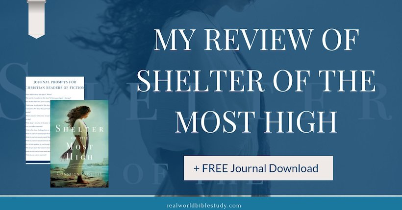 My review of Shelter of the Most High. #biblicalfiction #historicalfiction #giveaway - https://www.realworldbiblestudy.com