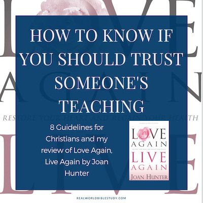 How do you know if you should trust someone's teaching? 8 Guidelines for Christians and my review of Love Again, Live Again, with a #giveaway. - https://www.realworldbiblestudy.com