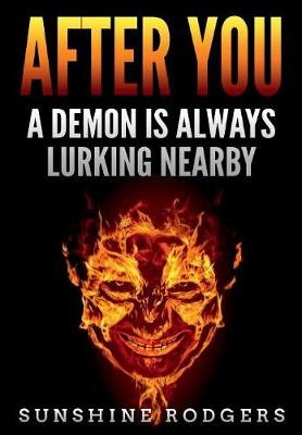 My review of After You by Sunshine Rodgers, and why I think Christians should read books about demons.