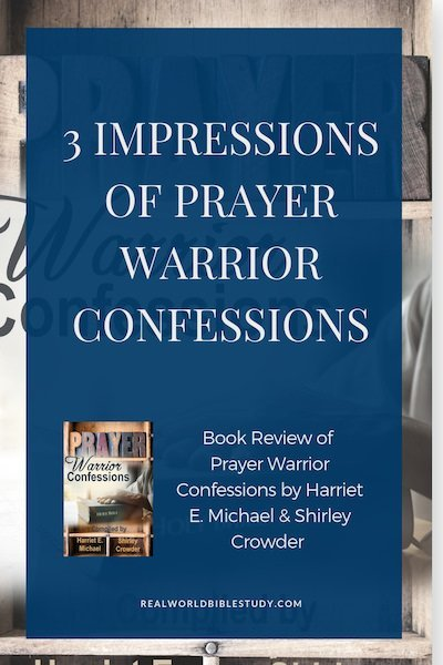 My 3 impressions of Prayer Warrior Confessions, and a #giveaway! - https://www.realworldbiblestudy.com