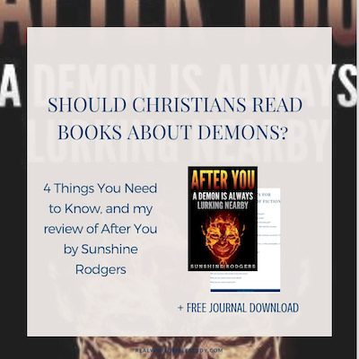 Do you think should Christians should read books about demons? My thoughts, and my #bookreview of After You by Sunshine Rodgers (+ giveaway!) - https://www.realworldbiblestudy.com