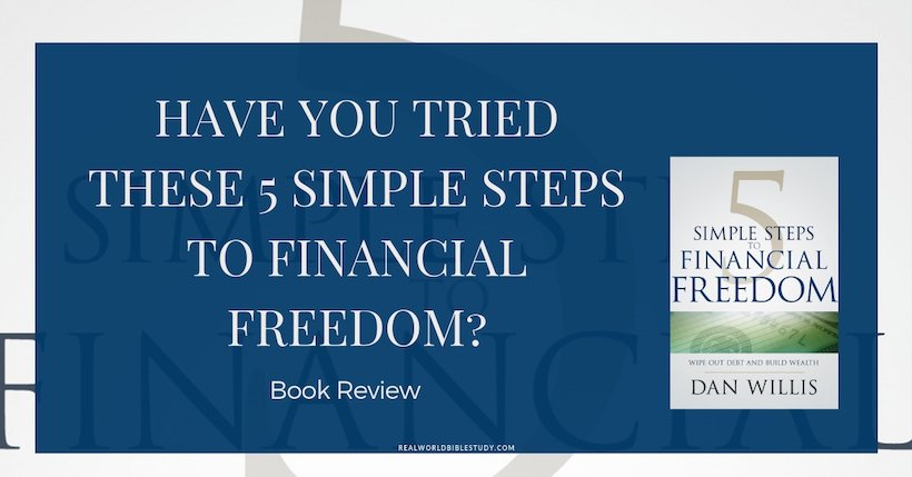 Would I recommend 5 Simple Steps to Financial Freedom? Read my #review and enter the #giveaway! https://www.realworldbiblestudy.com
