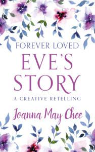 3 Things you Need to Know About Eve's Story. My book #review of Forever Loved, Eve's Story by Joanna May Chee + #free download and #giveaway. - https://www.thecafescholar.com