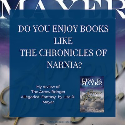 Do you enjoy books like The Chronicles of Narnia? Lisa R. Mayer does, and that's why she wrote The Arrow Bringer. Check out my review at realworldbiblestudy.com. #bookreview #narnia #cslewis #fantasy