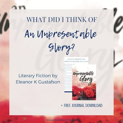 What did I think of An Unpresentable Glory? Read the review at realworldbiblestudy.com! #bookreview #literaryfiction #giveaway