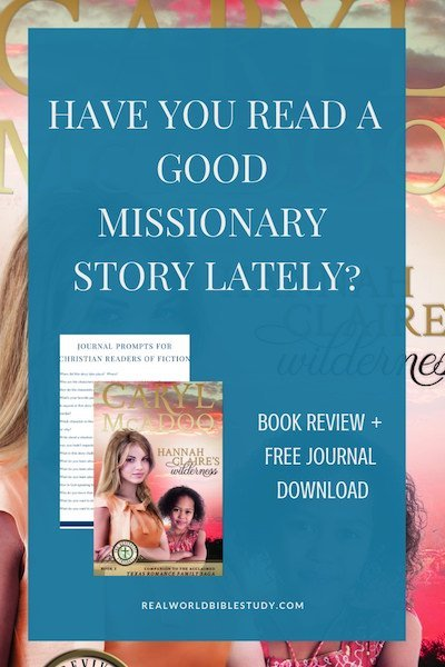 Have you read a good missionary story lately? Here's my review of Hannah Claire's Wilderness by Caryl McAdoo. Enter the giveaway and get the free journal download at realworldbiblestudy.com. #bookreview #seventies #missionary #africa #pastorswives #christianfiction #bookclub