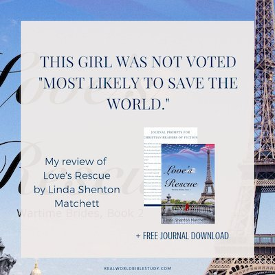 "This girl was NOT voted ""Most Likely to Save the World."" Of course, she didn't plan on a life as a ""woman of ill repute"" either. Love's Rescue is Rahab's story, but set in WWII France. Read my review, enter the giveaway, and get the free download at realworldbiblestudy.com"