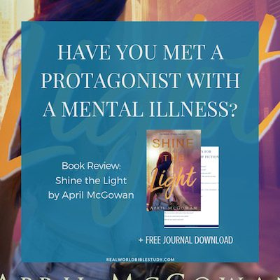 Have you met a protagonist with a mental illness? Meet Shannon, and read my review of Shine the Light at realworldbiblestudy.com.
