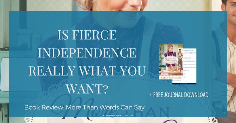 Is Fierce Independence Really What You Want? 3 Questions More Than Words Can Say made me ask. Reading the #bookreview and enter the #giveaway at Realworldbiblestudy.com.