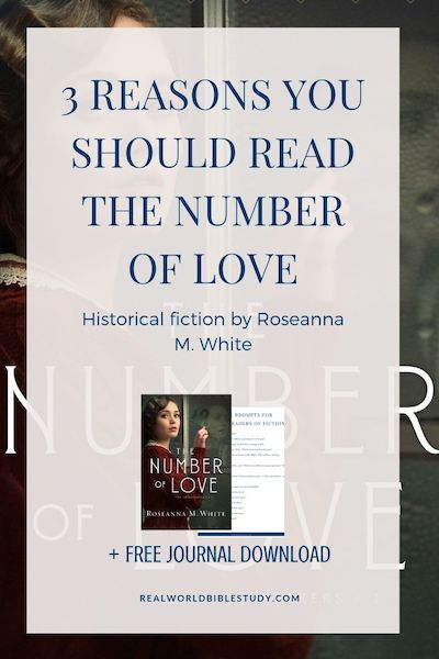 3 Reasons you should read The Number of Love by Roseanna M. White. Read my #review and enter the #giveaway at realworldbiblestudy.com.