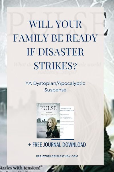 Will your family be ready if disaster strikes? Read my review of Pulse, Christian YA apocalyptic/dystopian fiction, at realworldbiblestudy.com (and don't forget to enter the giveaway!). #giveaway #bookreviews #christianYAfiction #YAapocalypicsuspense #christiansuspense #preppers