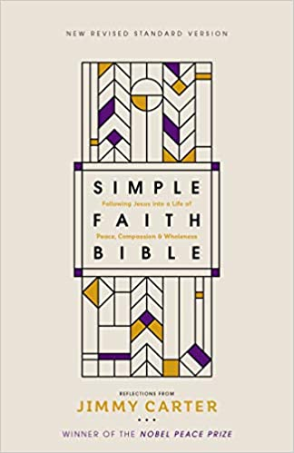 The Simple Faith Bible (Reflections by Jimmy Carter). Read my review at Real World Bible Study.