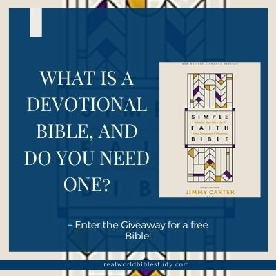 What is a devotional Bible, and do you need one? My review of the Simple Faith Bible. Joy Hunt @ Real World Bible Study. realworldbiblestudy.com